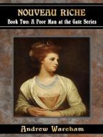 Nouveau Riche (A Poor Man at the Gate Series, #2)