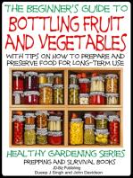A Beginner's Guide to Bottling Fruit and Vegetables