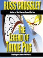 The Legend of Trixie Pug Part 8