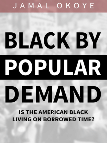 Black By Popular Demand: Is the American Black Living on Borrowed Time?