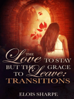 The Love to Stay but the Grace to Leave:Transitions