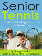 Senior Tennis... Strokes, Strategies, Rules and Remedies