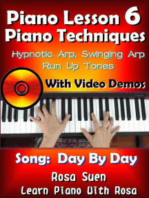 Piano Lesson #6 - Piano Techniques - Hypnotic Arp, Swinging Arp, Run UP Tones with Video Demos to Day By Day: Learn Piano With Rosa