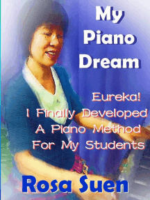 My Piano Dream - Eureka! I Finally Developed A Piano Method For My Students: Learn Piano With Rosa