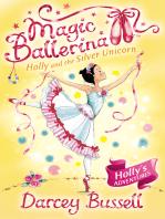 Holly and the Silver Unicorn (Magic Ballerina, Book 14)