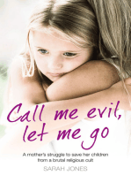 Call Me Evil, Let Me Go