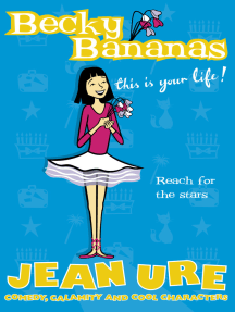 Becky Bananas: This Is Your Life