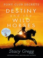 Destiny and the Wild Horses (Pony Club Secrets, Book 3)