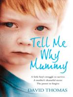 Tell Me Why, Mummy