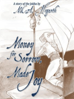 Money for Sorrow, Made Joy