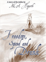 Freedom, Spiced and Drunk