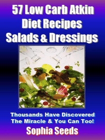 Low Carb Atkin Diet Recipes: 57 Salads & Dressings Recipes: Atkin Low Carb Recipes