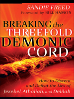 Breaking the Threefold Demonic Cord: How to Discern and Defeat the Lies of Jezebel, Athaliah and Delilah