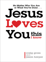 Jesus Loves You...This I Know