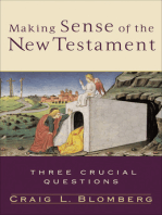 Making Sense of the New Testament (Three Crucial Questions)
