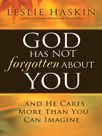 God Has Not Forgotten About You