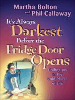 It's Always Darkest Before the Fridge Door Opens