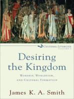 Desiring the Kingdom (Cultural Liturgies)