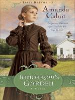 Tomorrow's Garden (Texas Dreams Book #3)