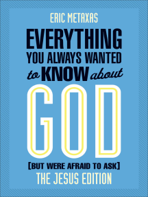 Everything You Always Wanted to Know about God (But Were Afraid to Ask): The Jesus Edition