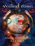 Veiled Rose (Tales of Goldstone Wood Book #2)