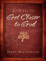 40 Ways to Get Closer to God