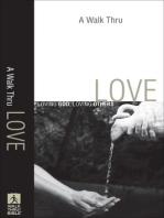 A Walk Thru Love (Walk Thru the Bible Discussion Guides)