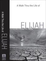 A Walk Thru the Life of Elijah (Walk Thru the Bible Discussion Guides)