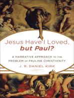 Jesus Have I Loved, but Paul?