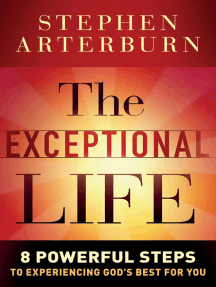 The Exceptional Life: 8 Powerful Steps to Experiencing God's Best for You