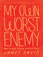 My Own Worst Enemy: How to Stop Holding Yourself Back