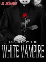 Desired By The White Vampire (Paranormal BWWM Romance)