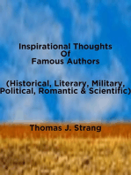 Inspirational Thoughts Of Famous Authors (Historical, Literary, Military, Political, Romantic & Scientific)