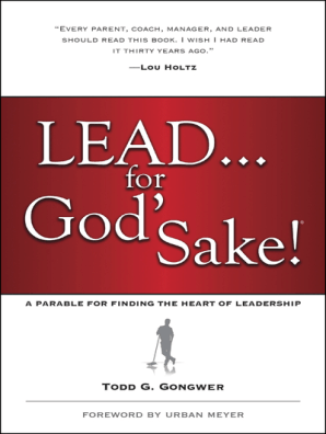 Lead       for God's Sake! by Todd Gongwer and Urban Meyer - Book - Read  Online