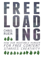 Freeloading: How Our Insatiable Appetite for Free Content Starves Creativity