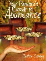 Your Pandora's Boxes to Abundance