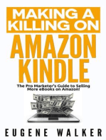 Making a Killing on Amazon Kindle - The Pro Marketer's Guide to Selling More eBooks on Amazon