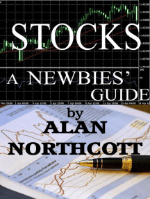 Stocks A Newbies' Guide: An Everyday Guide to the Stock Market: Newbies Guides to Finance, #3