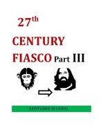 27TH Century Fiasco Part III
