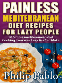 Painless Mediterranean Diet Recipes For Lazy People: 50 Simple Mediterranean Cooking