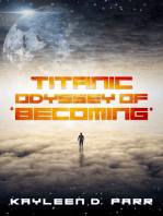 Titanic Odyssey of 'Becoming'