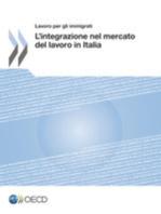 Lavoro per gli immigrati : L'integrazione nel mercato del lavoro in Italia