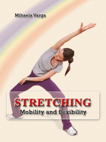 Stretching: Mobility and Flexibility