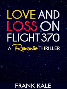 Love and Loss On Flight 370