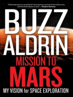 Mission to Mars: My Vision for Space Exploration
