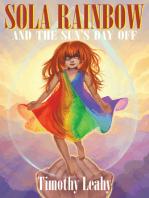 Sola Rainbow and the Sun's Day Off