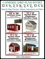 4 Garden Shed Plan Books 10' x 14', 12' x 16', 12' x 12', 10' x 14' Step By Step Pictures, Videos, Instructions and Plans