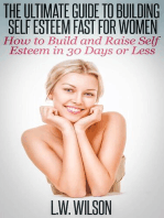 The Ultimate Guide To Building Self Esteem Fast for Women - How to Build and Raise Self Esteem in 30 Days or Less
