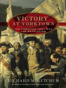 Victory at Yorktown: The Campaign That Won the Revolution