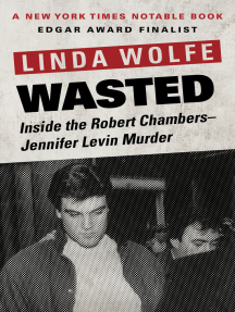 Wasted: Inside the Robert Chambers–Jennifer Levin Murder